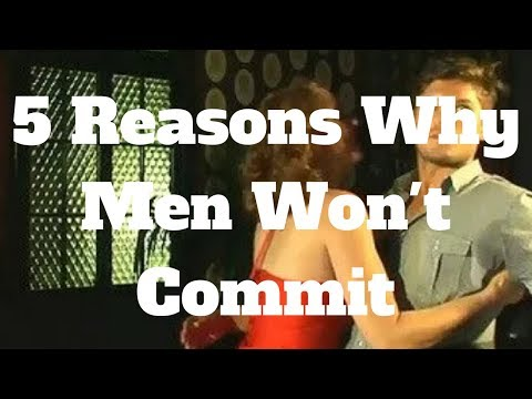 5 Reasons Why Men Won't Commit