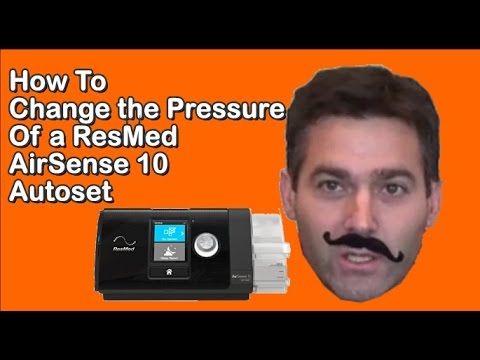 Changing the Pressure of a ResMed AirSense 10 Autoset.  FreeCPAPAdvice.com