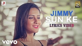 Jimmy - Sun Ke | Saiyaan 2 | Lyric Video