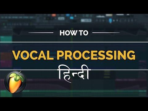 How to MIX Vocals - Vocal Processing Hindi Tutorial - FL Studio 12