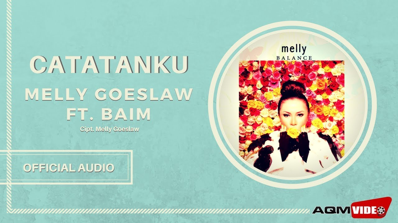 Melly Goeslaw & Baim - Catatanku