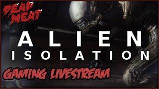 ALIEN ISOLATION Gaming Livestream #1