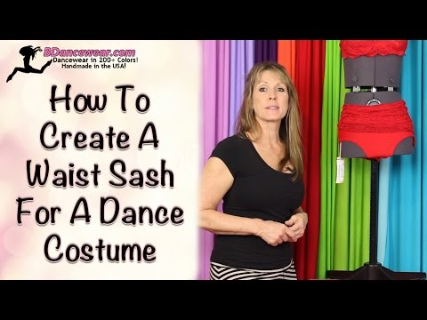 How To Create A Waist Sash For A Dance Costume