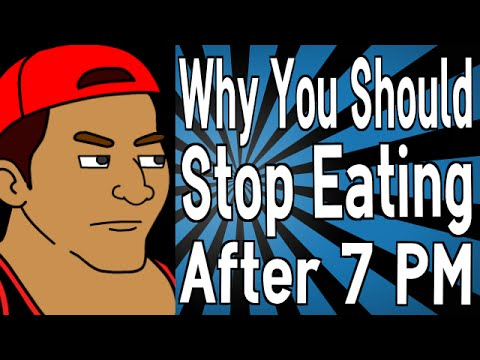 Why Should You Stop Eating After 7 PM