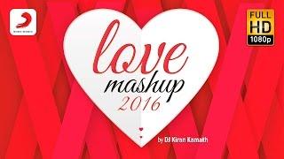 Love Mashup 2016 – Kiran Kamath | Bollywood Mashup | Valentines Special