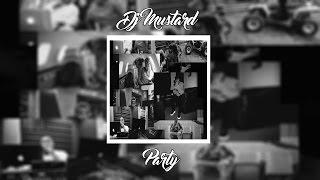 DJ Mustard - Party ft. Young Thug & YG | +Lyrics