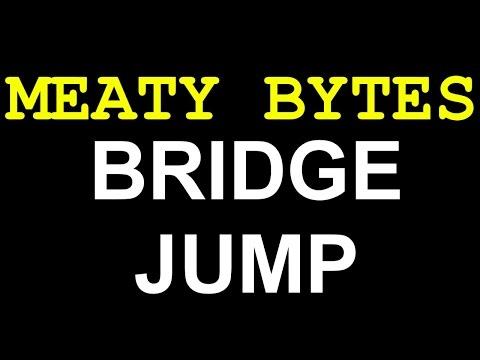 MEATY BYTES - BRIDGE JUMP