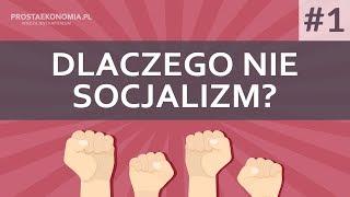 Dlaczego Nie Socjalizm?   Część 1
