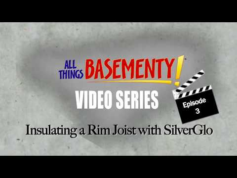 Insulate your Ban-board and Rim-joist are with SilverGlo