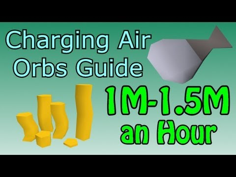 Runescape 3 - 1m-1.5m Per Hour Money Making Guide + 40k Mage an Hr! Charging Air Orbs