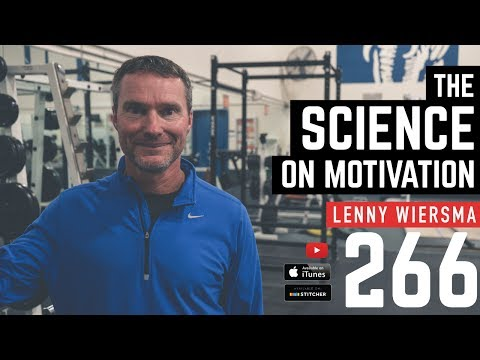 The Science on Motivation W/ Dr. Lenny Wiersma - 266