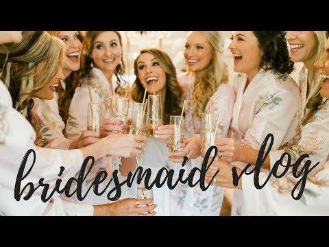 BRIDESMAID VLOG: Wedding Day