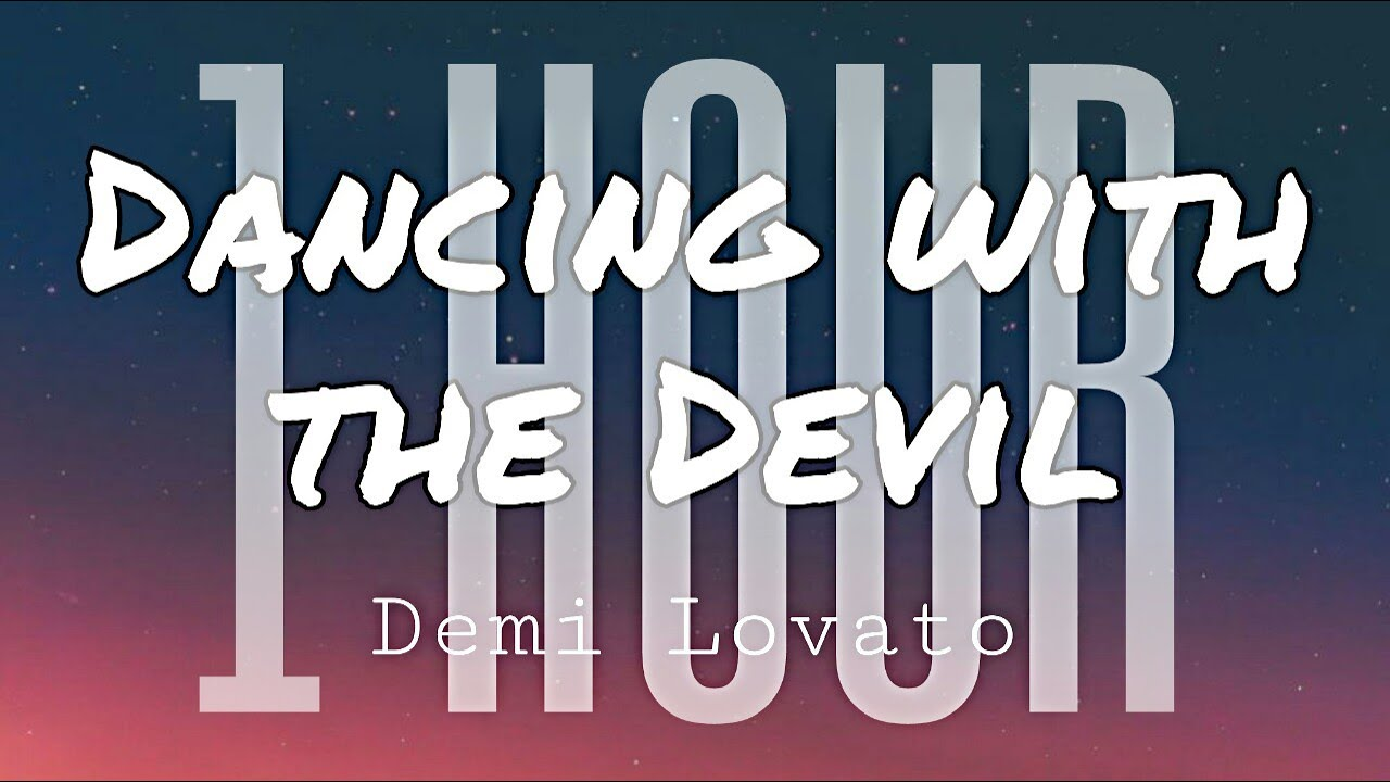 Demi Lovato - Dancing With The Devil (1 Hour) (Lyrics)