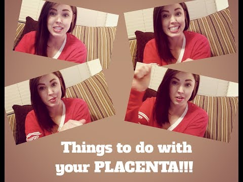 Things to do with your Placenta