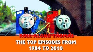 Roll Along's The Top Episodes from 1984 to 2010 - Thomas & Friends