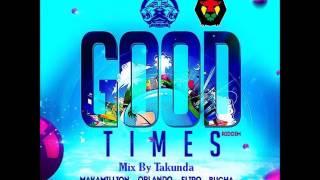 Good Time Riddim-January 2017-Mix By Takunda [mbizo5]