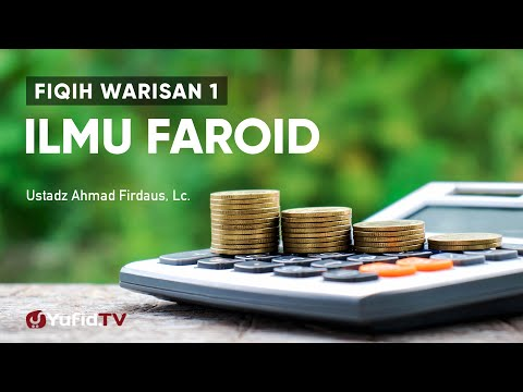 Fiqih Warisan 1: Ilmu Faroid (Muqoddimah) - Ustadz Ahmad Firdaus, Lc.