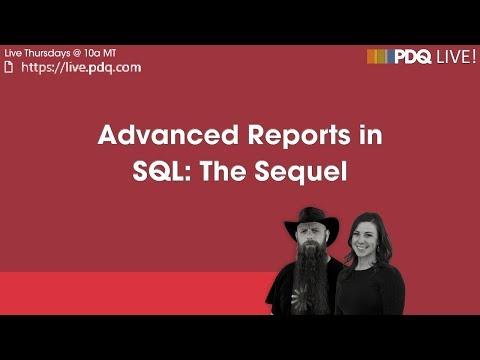 PDQ Live : Advanced Reports in SQL: The Sequel