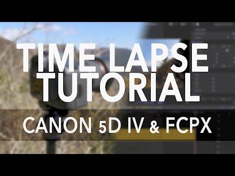 Time Lapse Tutorial   Canon 5D IV & FCPX