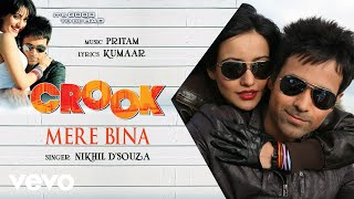 Mere Bina - Official Audio Song | Crook | Pritam