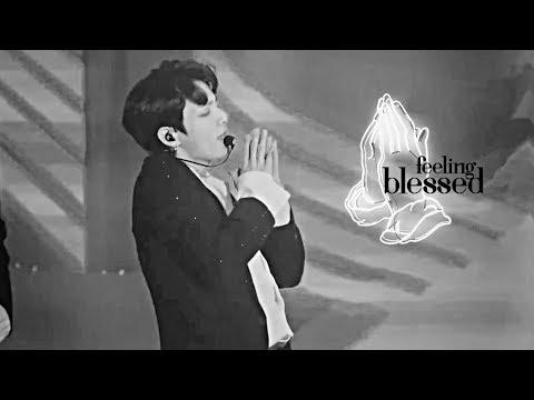 Jeon Jungkook; feeling blessed