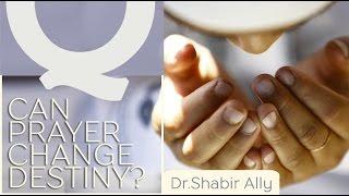 Q&A: Can Prayer Change Destiny? | Dr. Shabir Ally