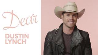 Dustin Lynch - Dear: Dustin Lynch