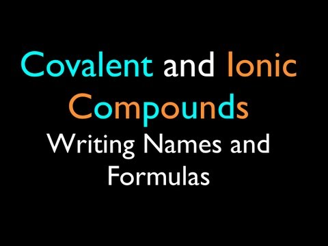 Ionic and Covalent Compounds: Writing Names and Formulas