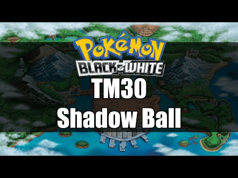 Pokemon Black and White | Where to get TM30 Shadow Ball