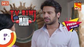 TV, Biwi Aur Main - टीवी बीवी और मैं - Ep 8 - 22nd June, 2017