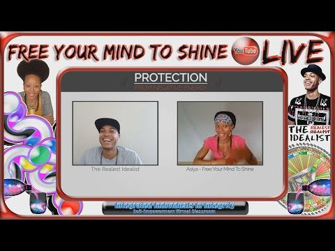 FYMTS & The Realest Idealist Presents: Awareness & Protection From Negative Energy