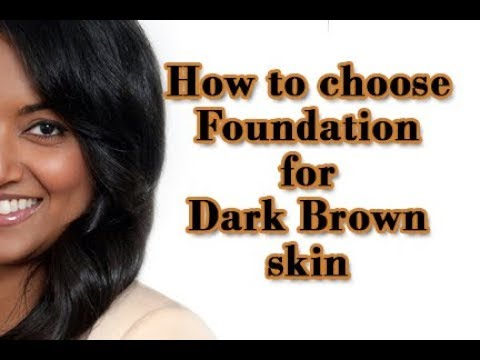 How to choose foundation for dark brown skin