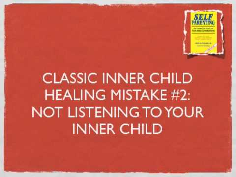 Healing Your Inner Child: 3 Classic Mistakes