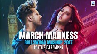 March Madness Bollywood Mashup 2017 - PARTH & DJ RAMPING
