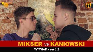 Mikser 🆚 Kaniowski 🎤 dogrywka (część 2 wywiadu)