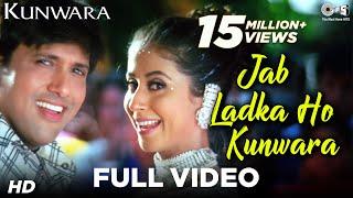 Jab Ladka Ho Kunwara - Kunwara - Govinda & Urmila - Full Song