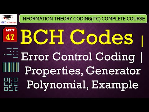 BCH Codes – Properties, Generator Polynomial, Solved Example(ITC UPTU Syllabus Lectures)