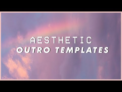 Xxx Mp4 Aesthetic Outro Templates 2019 WITH DOWNLOAD LINKS 3gp Sex