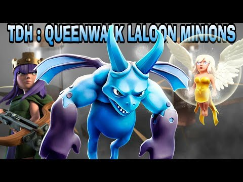 TDH-[queenwalk laloon minions]-CLASH OF CLANS-TH9