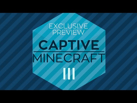 Captive Minecraft III Exclusive Preview [25,000 Sub Special]