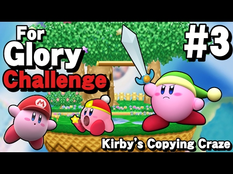 Kirby's Copying Craze - For Glory Challenge #3