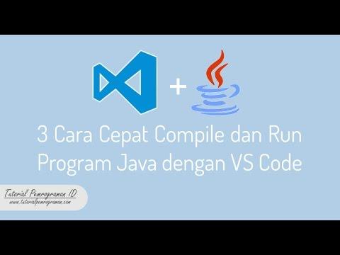 Cara Cepat Compile dan Run Program Java dengan Visual Studio Code