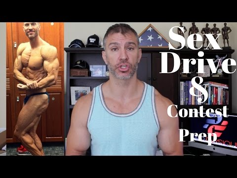 Sex Drive and Contest Prep