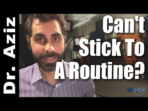 I Can't Stick To A Daily Routine, Help! - Q&A with Dr. Aziz, Confidence Coach
