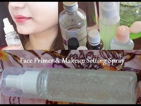 How to Make a Face Primer and Makeup Setting Spray for Face Glow