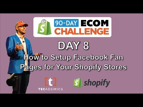 Day 8 - How to Setup Facebook Fan Pages for Your Shopify Store