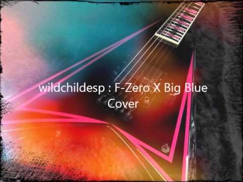 F-Zero X -  Big Blue Guitar cover