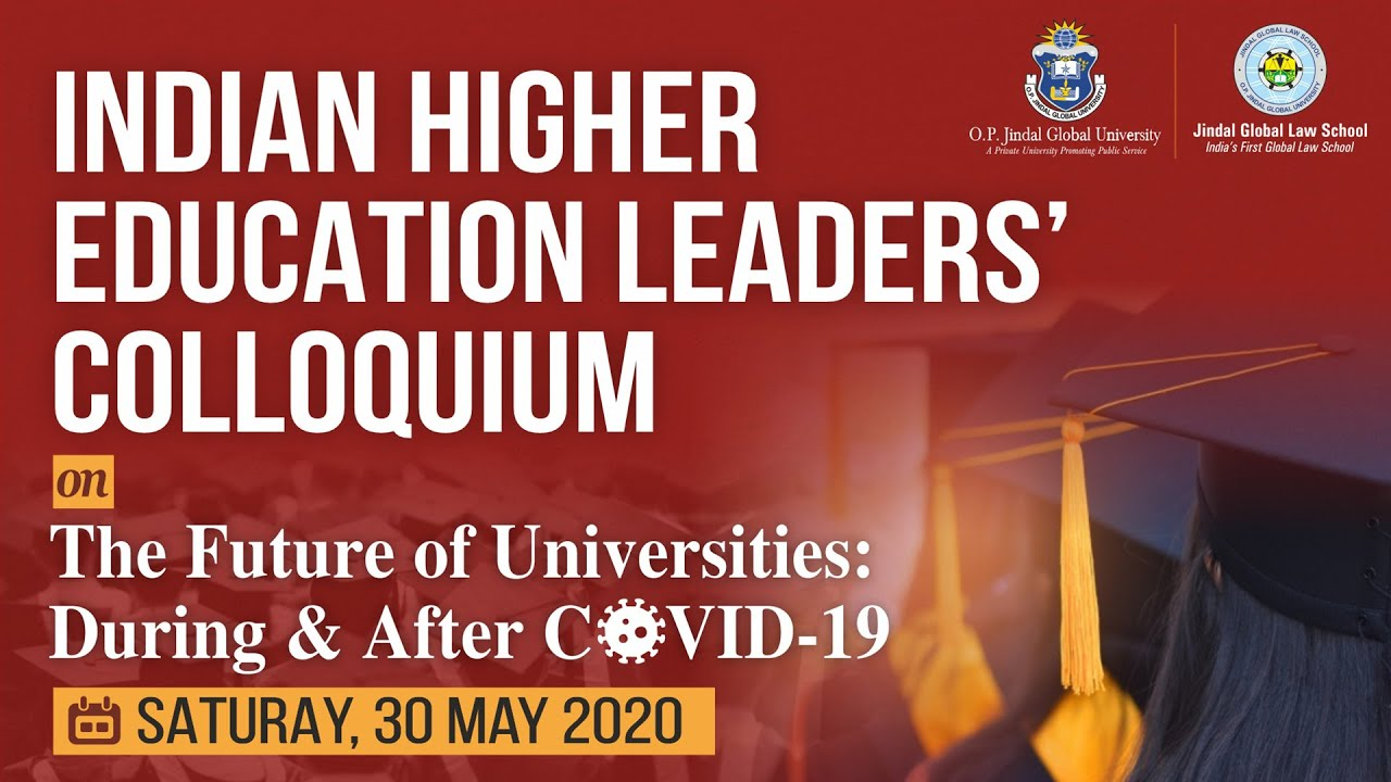 Indian Higher Education Leaders' Colloquium on 'The Future of Universities During & After Covid-19'