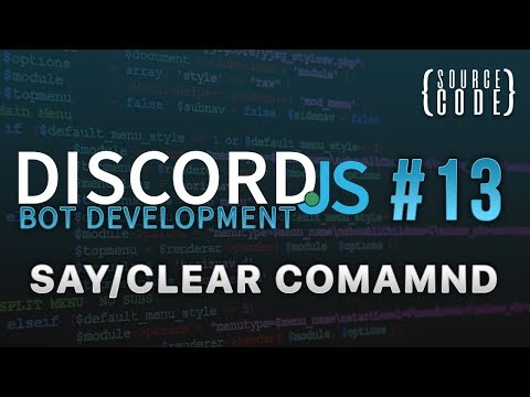 Discord.js Bot Development - Clear and Say Command - Episode 13
