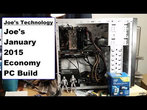 Joe's Builds: Picking Parts for the $400 Economy PC for January 2015